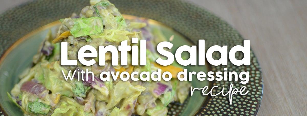 Lentil Salad with avocado dressing recipe