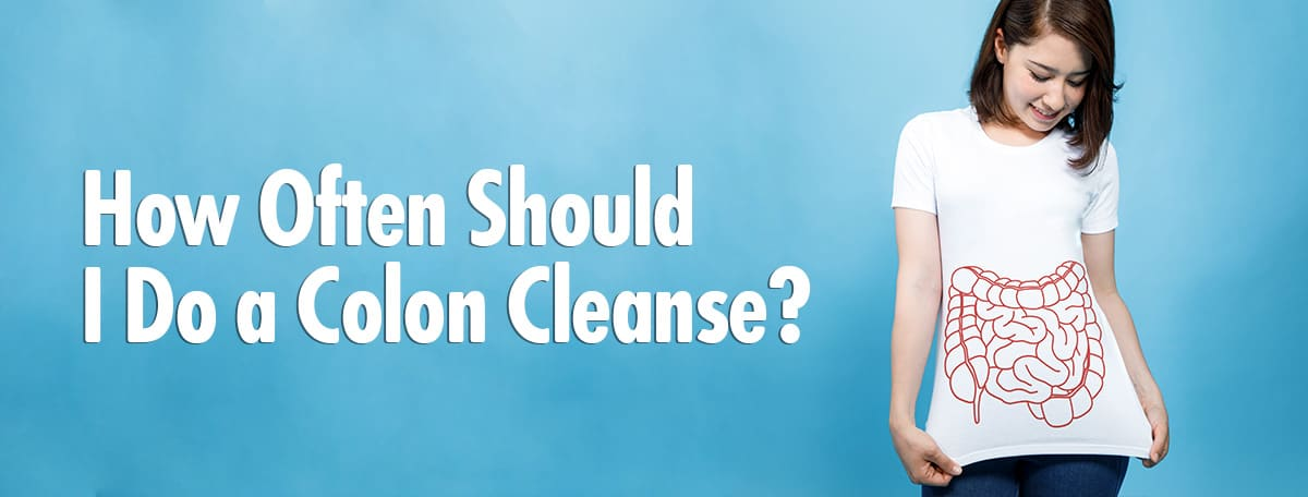 how often should i do a colon cleanse